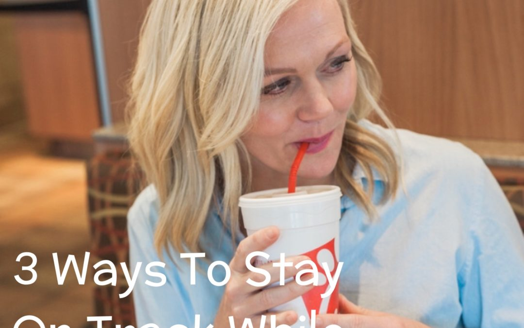 3 Ways To Stay On Track While Traveling